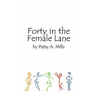 Quarante ans dans la voie de la femme de Mills & Patsy A.