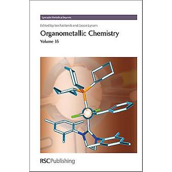 Organometallic Chemistry Volume 35 by Fairlamb & Ian J S