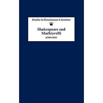 Shakespeare and Machiavelli by Roe & John