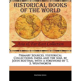 India and the War by John Matthai by John & Matthai