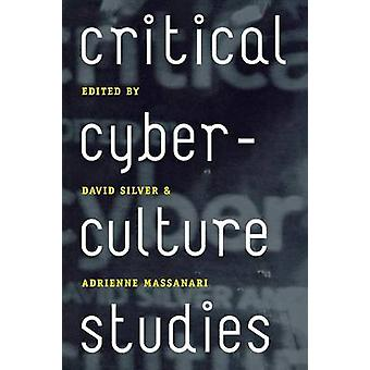 Kriittinen Cyberculture tutkimukset Silver & David