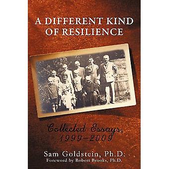 Eine andere Art von Resilienz gesammelten Essays 19992009 von Sam Goldstein & Ph.d.