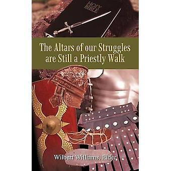 Die Altäre der unsere Kämpfe sind noch einen priesterlichen Walk von Williams Elder & Wilbert