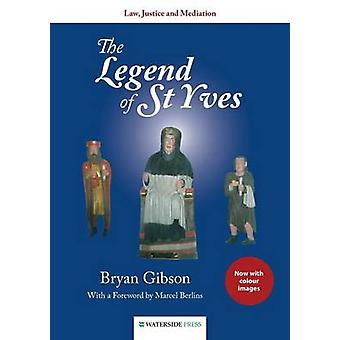 The Legend of St Yves Law Justice and Mediation Colour Edition by Gibson & Bryan