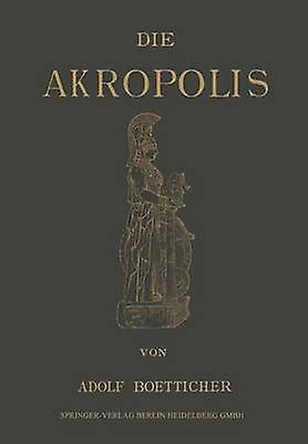 Die Akropolis von Athen by Boetticher & Adolf