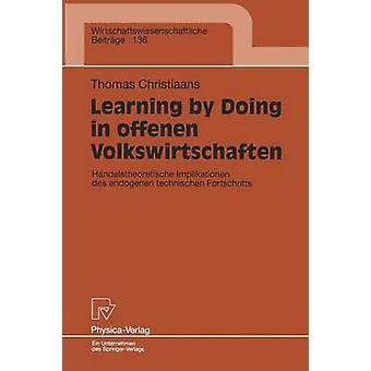 Learning by Doing in offenen Volkswirtschaften  Handelstheoretische Implikationen des endogenen technischen Fortschritts by Christiaans & Thomas