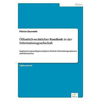 Ffentlichrechtlicher Rundfunk in der Informationsgesellschaft von Saurwein & Florian