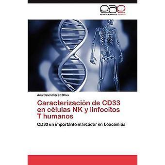 Caracterizacin de CD33 en clulas NK y linfocitos T humanos by Prez Oliva Ana Beln
