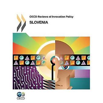 OECD anmeldelser af Innovation politik OECD anmeldelser af Innovation politik Slovenien 2012 af Oecd Publishing