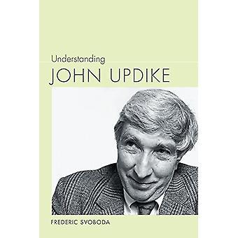 Understanding John Updike par Frederic Svoboda - livre 9781611178623