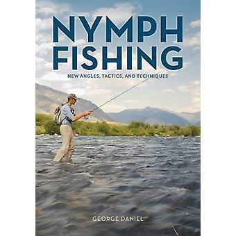 Nymphe Fischen - neue Blickwinkel - Taktik- und Techniken von Nymphe Fischen
