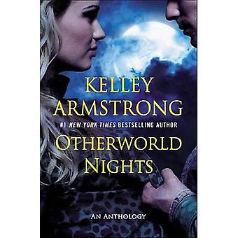Otherworld Nights - An Anthology by Kelley Armstrong - 9780452298347 B