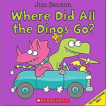 Where Did All the Dinos Go? by Jim Benton - 9780545647892 Book