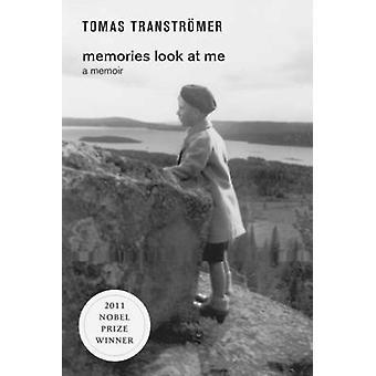 Memories Look at Me - A Memoir by Tomas Transtromer - Robin Fulton - 9