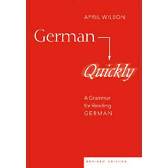 German Quickly - A Grammar for Reading German (6th Revised edition) by