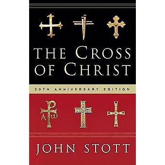 The Cross of Christ (20th) by John R W Stott - Alister McGrath - 9780