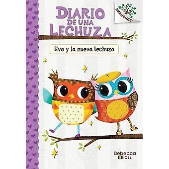 Eva y La Nueva Lechuza - Un Libro de la Serie Branches (Diario de Una