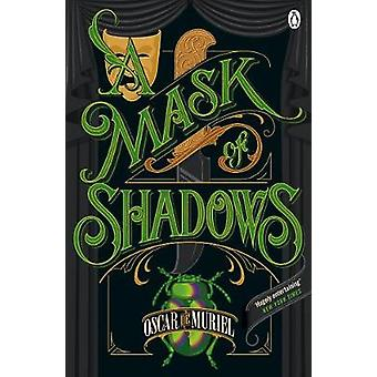 A Mask of Shadows - Frey & McGray Book 3 by Oscar De Muriel - 97814059
