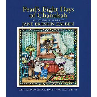 Pearl's Eight Days of Chanukah - With a Story and Activity for Each Ni