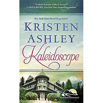 Kaleidoscope by Kristen Ashley - 9781455599165 Book