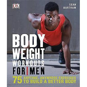 Bodyweight Workouts for Men by Sean Bartram - 9781465441454 Book