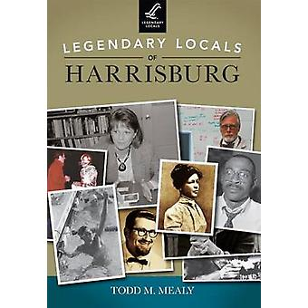Legendary Locals of Harrisburg - Pennsylvania by Todd M Mealy - 97814