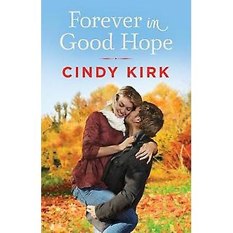 Forever in Good Hope by Cindy Kirk - 9781477848777 Book