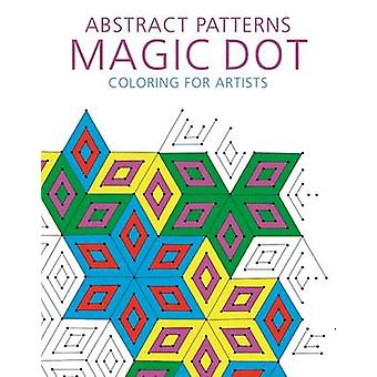 Abstract Patterns - Magic Dot Coloring for Artists by Skyhorse Publish