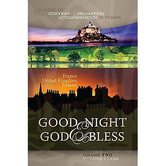 Good Night and God Bless - A Guide to Convent and Monastery Accommodat