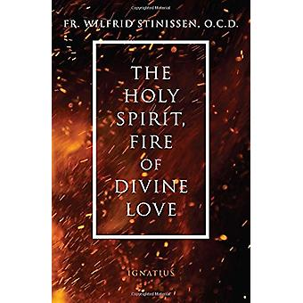 The Holy Spirit - Fire of Divine Love by Wilfred Stinissen - 97816216