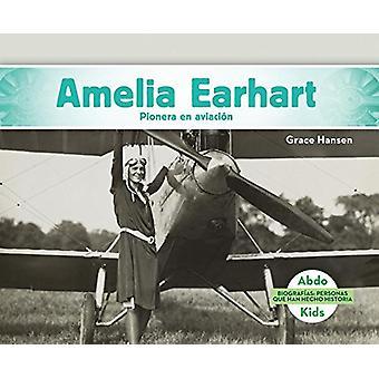 Amelia Earhart - Pionera En Aviación (Amelia Earhart - Aviation Pioneer