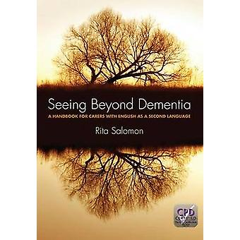 Seeing Beyond Dementia - A Handbook for Carers with English as a Secon