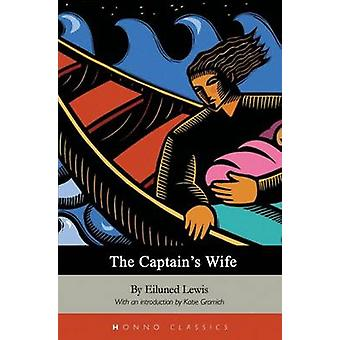 The Captain's Wife by Eiluned Lewis - Katie Gramich - 9781870206983 B