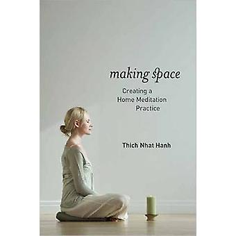 Making Space - Creating a Home Meditation Practice by Thich Nhat Hanh