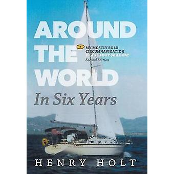 Around the World in Six Years by Holt & Henry