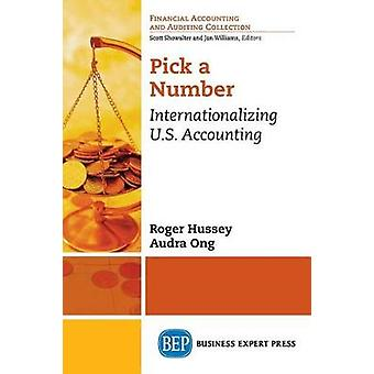 Pick a Number Internationalizing U.S. Accounting by Hussey & Roger