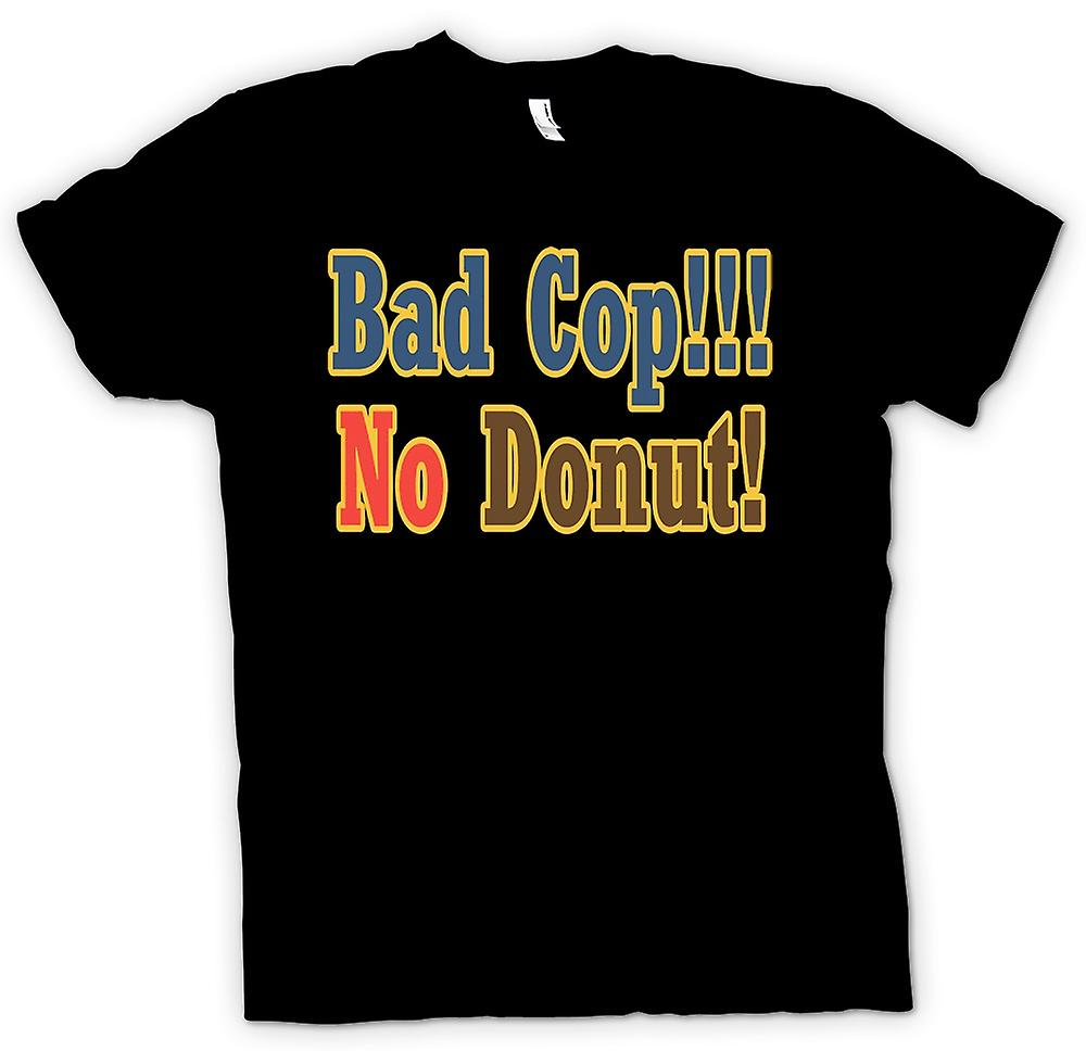 Mens T-shirt-Bad Cop!!! Kein Donut! -Quote