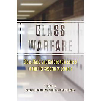 Class Warfare - Class - Race - and College Admissions in Top-tier Seco