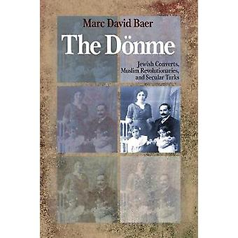 The Donme - Jewish Converts - Muslim Revolutionaries - and Secular Tur