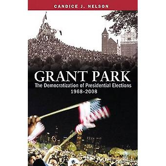 Grant Park - The Democratization of Presidential Elections - 1968-2008