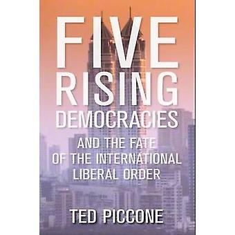 Die fünf Rising Demokratien- und das Schicksal des internationalen Libera