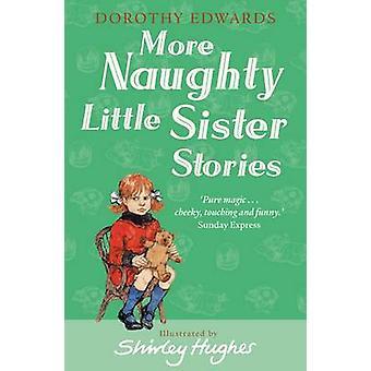 Mehr freche kleine Schwester Geschichten von Dorothy Edwards - Shirley Hughe