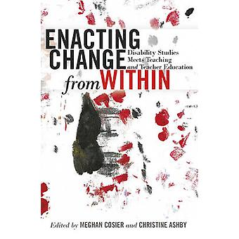 Enacting Change from Within - Disability Studies Meets Teaching and Te