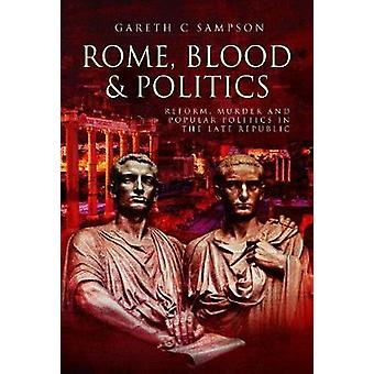 Rome - Blood and Politics - Reform - Murder and Popular Politics in th