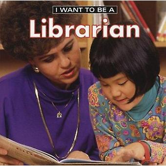 I Want to Be a Librarian Book