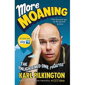 More Moaning - The Enlightened One Returns by Karl Pilkington - 978178