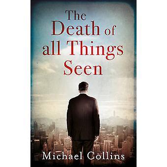 Śmierć wszystkich rzeczy widzialnych przez Michael Collins - 9781784974961 książki