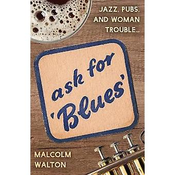 Ask for Blues by Malcolm Walton - 9781788038058 Book