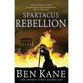 Spartacus - Rebellion - (Spartacus 2) by Ben Kane - 9781848092341 Book