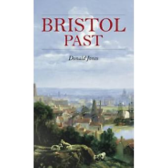 Bristol Past by Donald Jones - 9781860775116 Book